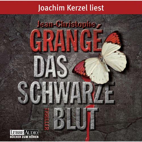 Hoerbuch Das schwarze Blut - Jean-Christophe Grangé - Joachim Kerzel