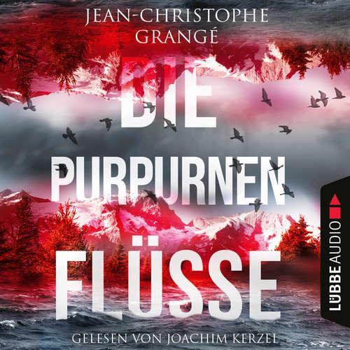 Hoerbuch Die purpurnen Flüsse - Jean-Christophe Grangé - Joachim Kerzel