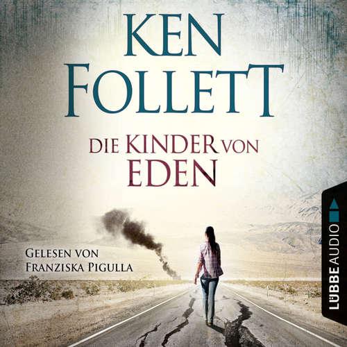 Hoerbuch Die Kinder von Eden - Ken Follett - Franziska Pigulla