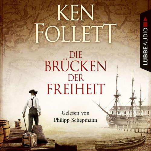 Hoerbuch Die Brücken der Freiheit - Ken Follett - Philipp Schepmann