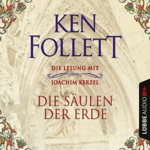 Hoerbuch Die Säulen der Erde - Ken Follett - Joachim Kerzel