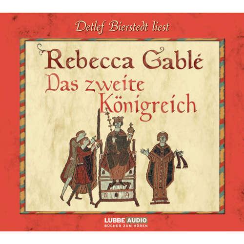 Hoerbuch Das zweite Königreich - Rebecca Gablé - Detlef Bierstedt
