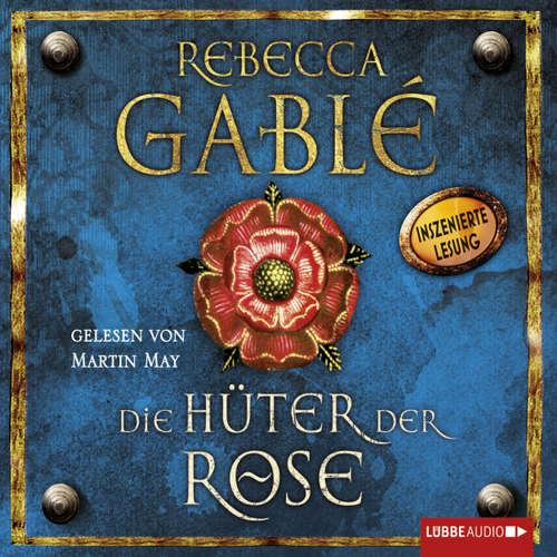 Hoerbuch Die Hüter der Rose - Rebecca Gablé - Martin May