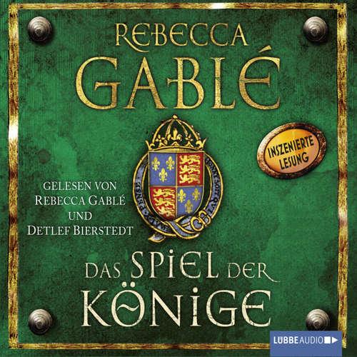 Hoerbuch Das Spiel der Könige - Rebecca Gablé - Detlef Bierstedt