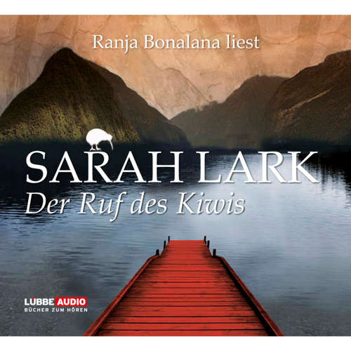 Hoerbuch Der Ruf des Kiwis - Sarah Lark - Ranja Bonalana