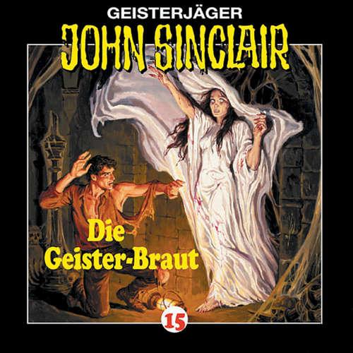 Hoerbuch John Sinclair, Folge 15: Die Geisterbraut - Jason Dark - Frank Glaubrecht