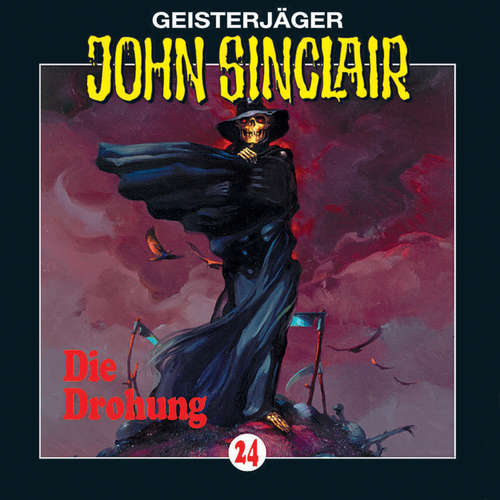 Hoerbuch John Sinclair, Folge 24: Die Drohung (1/3) - Jason Dark - Frank Glaubrecht