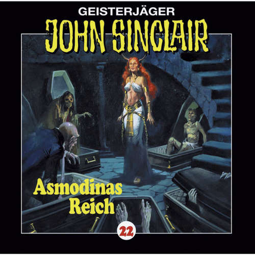 Hoerbuch John Sinclair, Folge 22: Asmodinas Reich (2/2) - Jason Dark - Frank Glaubrecht