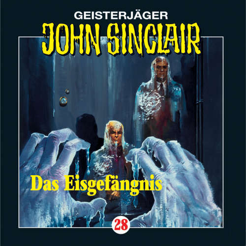 Hoerbuch John Sinclair, Folge 28: Das Eisgefängnis - Jason Dark - Frank Glaubrecht