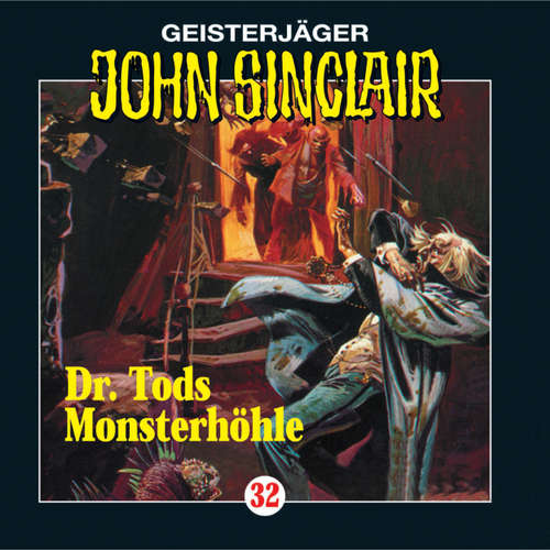 Hoerbuch John Sinclair, Folge 32: Doktor Tods Monsterhöhle - Jason Dark - Frank Glaubrecht