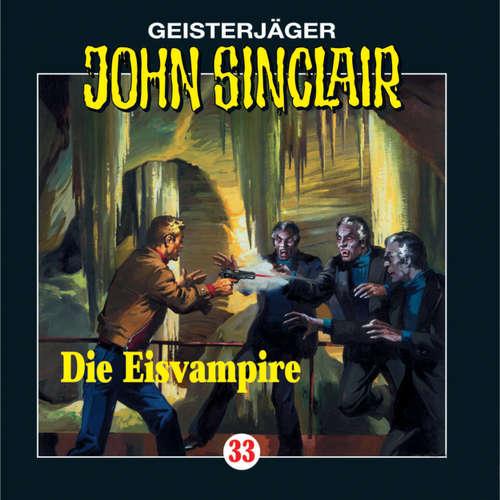 Hoerbuch John Sinclair, Folge 33: Die Eisvampire - Jason Dark - Frank Glaubrecht