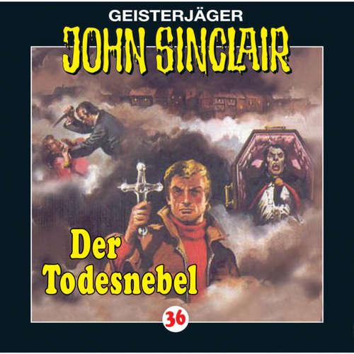 Hoerbuch John Sinclair, Folge 36: Der Todesnebel - Jason Dark - Frank Glaubrecht