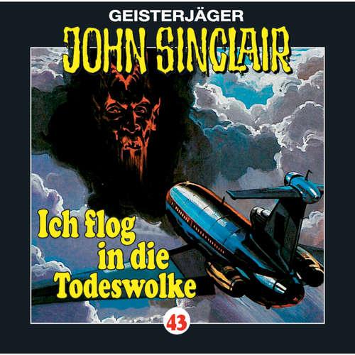 Hoerbuch John Sinclair, Folge 43: Ich flog in die Todeswolke (1/2) - Jason Dark - Frank Glaubrecht
