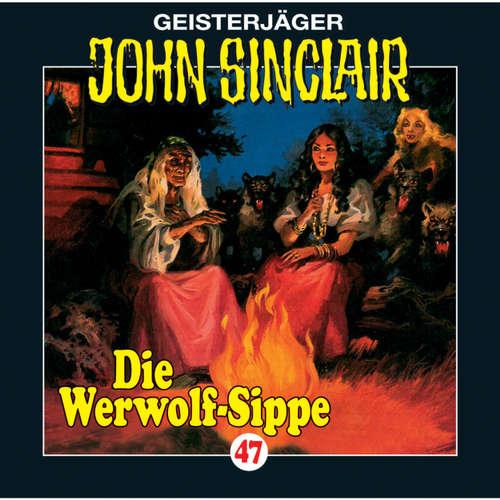 Hoerbuch John Sinclair, Folge 47: Die Werwolf-Sippe (1/2) - Jason Dark - Frank Glaubrecht