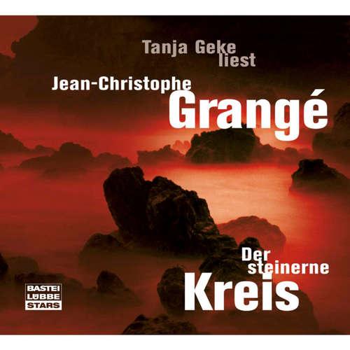 Hoerbuch Der steinerne Kreis - Jean-Christophe Grangè - Tanja Geke