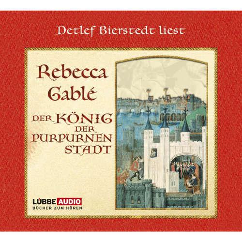 Hoerbuch Der König der purpurnen Stadt - Rebecca Gablè - Detlef Bierstedt