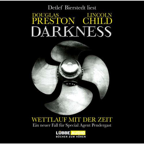 Hoerbuch Darkness - Wettlauf mit der Zeit - Douglas Preston - Detlef Bierstedt