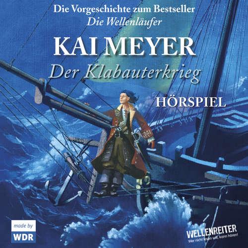 Hoerbuch Der Klabauterkrieg - Kai Meyer - Florian Steigerschmidt