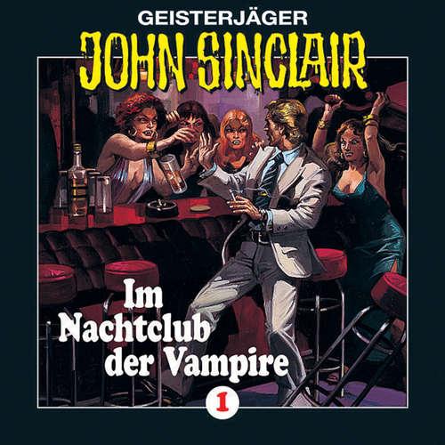 Hoerbuch John Sinclair, Folge 1: Im Nachtclub der Vampire (Remastered) - Jason Dark - Frank Glaubrecht