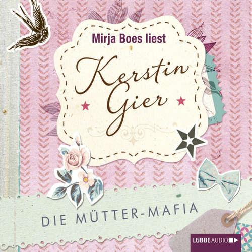 Hoerbuch Die Mütter-Mafia - Kerstin Gier - Mirja Boes