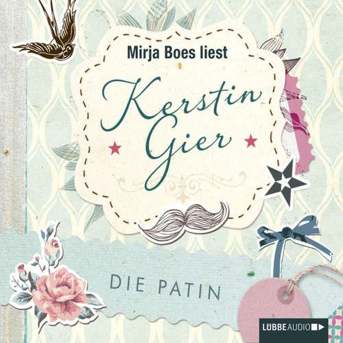 Hoerbuch Die Patin - Kerstin Gier - Mirja Boes