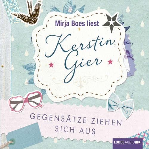 Hoerbuch Gegensätze ziehen sich aus - Kerstin Gier - Mirja Boes