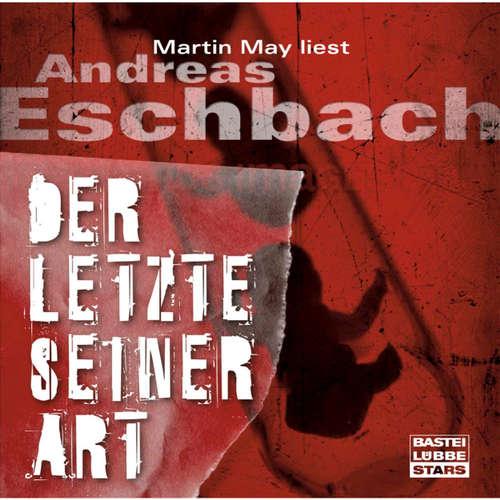 Hoerbuch Der Letzte seiner Art - Andreas Eschbach - Martin May