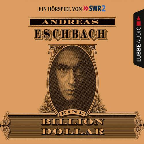 Hoerbuch Eine Billion Dollar - Hörspiel des SWR - Andreas Eschbach - Andreas Pietschmann
