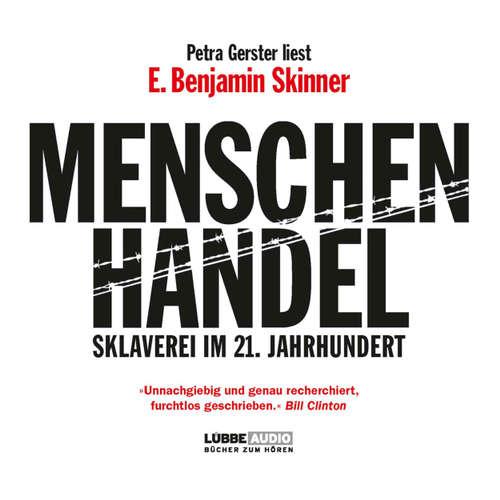 Hoerbuch Menschenhandel - Sklaverei im 21. Jahrhundert - E. Benjamin Skinner - Petra Gerster