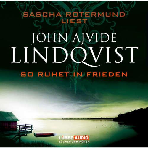 Hoerbuch So ruhet in Frieden - John Ajvide Lindqvist - Sascha Rotermund