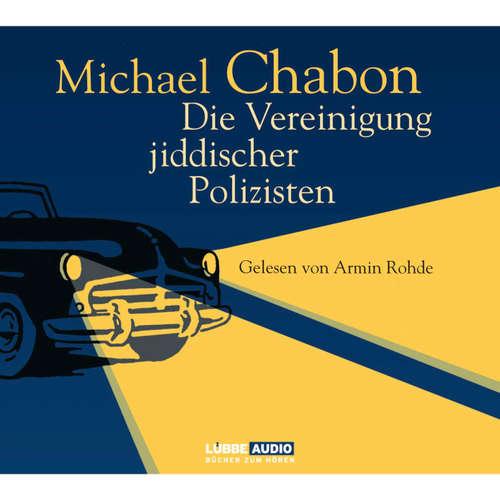 Hoerbuch Die Vereinigung jiddischer Polizisten - Michael Chabon - Armin Rohde