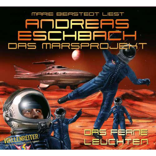 Hoerbuch Das ferne Leuchten - Das Marsprojekt 1 - Andreas Eschbach - Marie Bierstedt