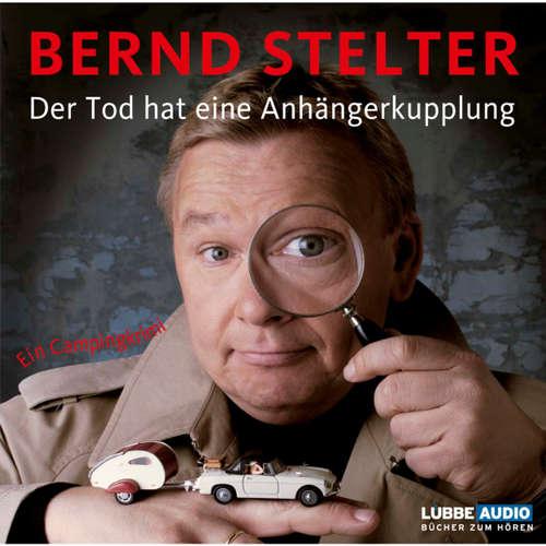 Hoerbuch Der Tod hat eine Anhängerkupplung - Bernd Stelter - Bernd Stelter