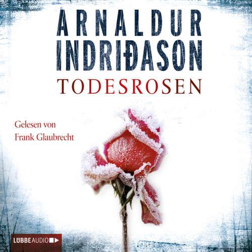 Hoerbuch Todesrosen - Arnaldur Indriðason - Frank Glaubrecht