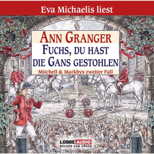 Hoerbuch Fuchs, du hast die Gans gestohlen - Mitchell & Markbys zweiter Fall - Ann Granger - Eva Michaelis