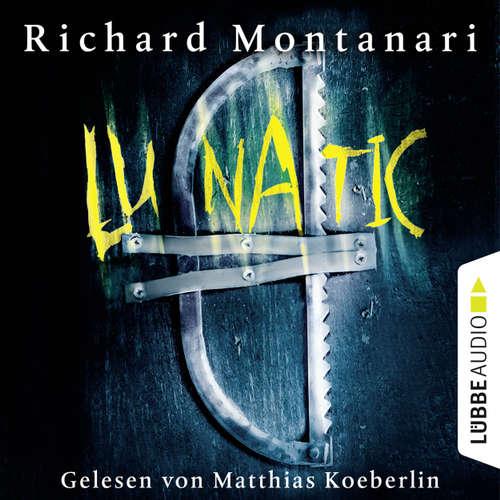 Hoerbuch Lunatic - Richard Montanari - Matthias Koeberlin
