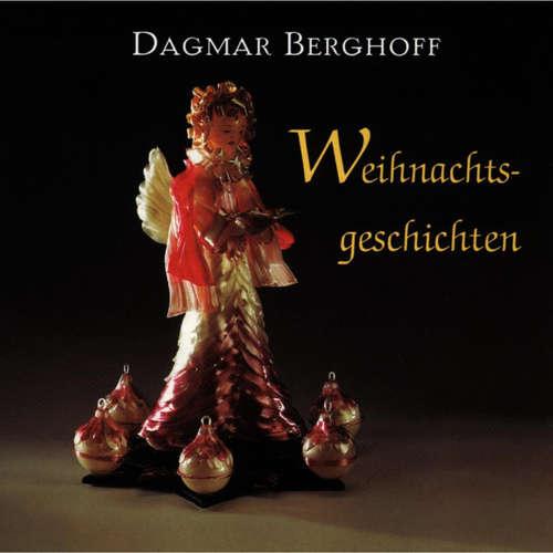 Hoerbuch Weihnachtsgeschichten -  Traditionell - Dagmar Berghoff