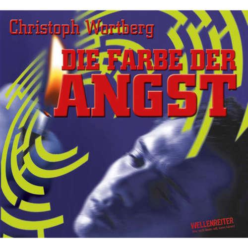 Hoerbuch Die Farbe der Angst - Christoph Wortberg - Christoph Wortberg