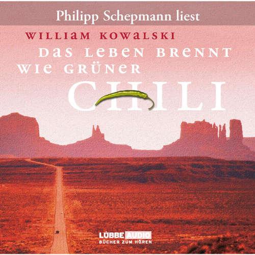 Hoerbuch Das Leben brennt wie grüner Chili - William Kowalski - Philipp Schepmann