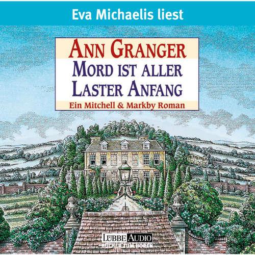 Hoerbuch Mord ist aller Laster Anfang - Ann Granger - Eva Michaelis