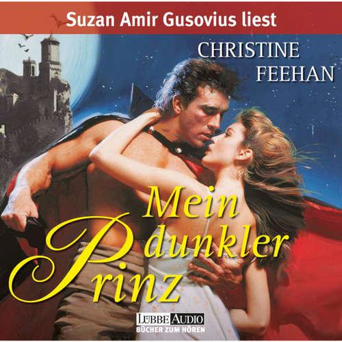 Hoerbuch Mein dunkler Prinz  - Die Legende der Karpathianer 1 - Christine Feehan - Suzan Amir Gusovius