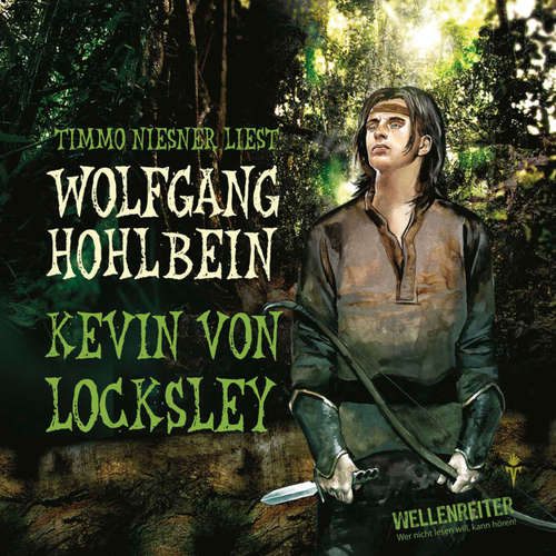 Hoerbuch Kevin von Locksley, Teil 1: Kevin von Locksley - Wolfgang Hohlbein - Timmo Niesner