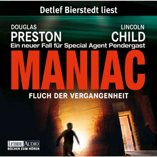 Hoerbuch Maniac - Fluch der Vergangenheit - Douglas Preston - Detlef Bierstedt