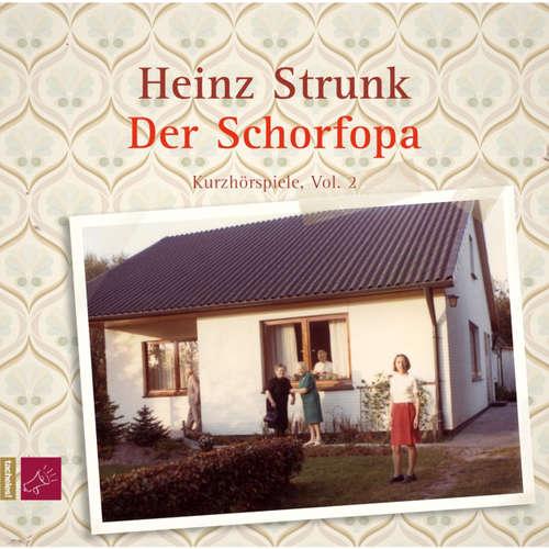 Hoerbuch Der Schorfopa - Heinz Strunk - Heinz Strunk