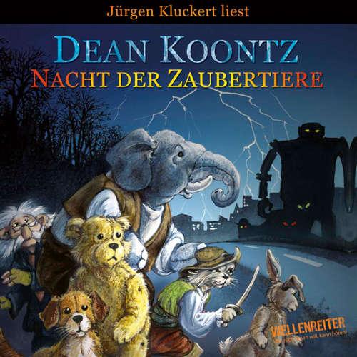 Hoerbuch Nacht der Zaubertiere - Dean Koontz - Jürgen Kluckert