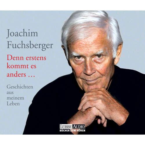 Hoerbuch Denn erstens kommt es anders - Joachim Fuchsberger - Joachim Fuchsberger