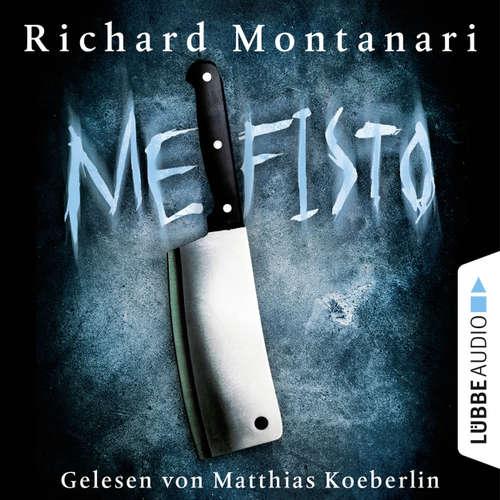 Hoerbuch Mefisto - Richard Montanari - Matthias Koeberlin