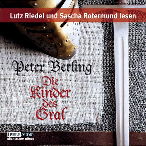 Hoerbuch Die Kinder des Gral - Peter Berling - Lutz Riedel