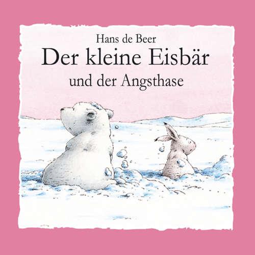 Hoerbuch Der kleine Eisbär und der Angsthase - Hans de Beer - Diverse Sprecher