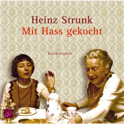 Hoerbuch Mit Hass gekocht - Heinz Strunk - Heinz Strunk
